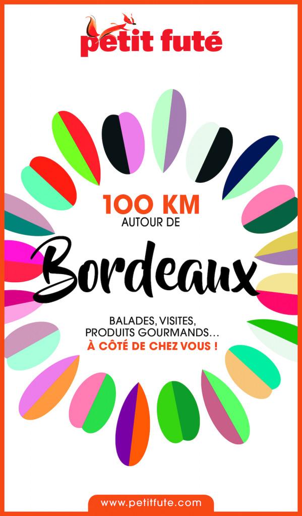 Guide Touristique Petit Fute 100 Km Autour De Bordeaux Edition 0
