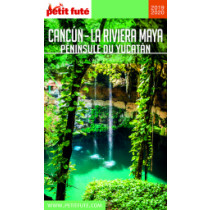 CANCÚN - LA RIVIERA MAYA / PÉNINSULE DU YUCATÁN 2019/2020 - Le guide numérique