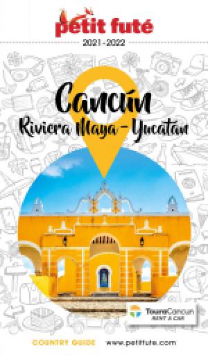 CANCÚN - LA RIVIERA MAYA / PÉNINSULE DU YUCATÁN 2021/2022 - Le guide numérique