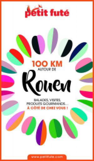 100 KM AUTOUR DE ROUEN 2020 - Le guide numérique