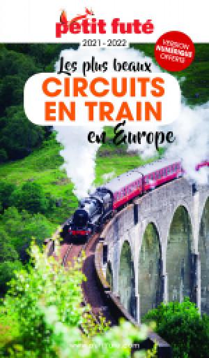 LES PLUS BEAUX CIRCUITS EN TRAIN EN EUROPE 2021/2022