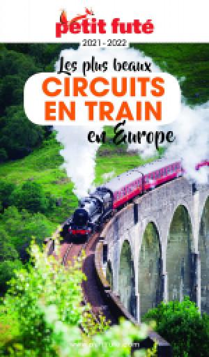 LES PLUS BEAUX CIRCUITS EN TRAIN EN EUROPE 2021/2022 - Le guide numérique