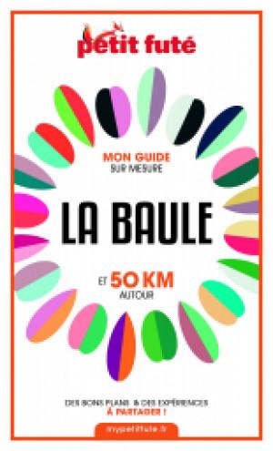LA BAULE ET 50 KM AUTOUR 2021 - Le guide numérique