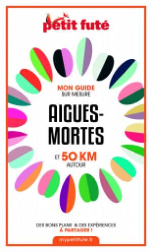 AIGUES-MORTES ET 50 KM AUTOUR 2021 - Le guide numérique