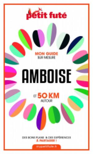 AMBOISE ET 50 KM AUTOUR 2021 - Le guide numérique