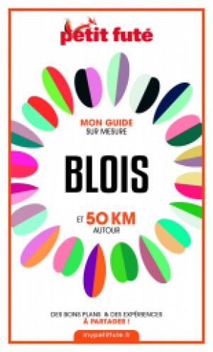 BLOIS ET 50 KM AUTOUR 2021 - Le guide numérique