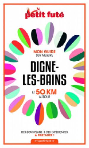 DIGNE-LES-BAINS ET 50 KM AUTOUR 2021 - Le guide numérique
