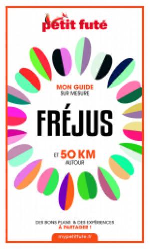 FRÉJUS ET 50 KM AUTOUR 2021 - Le guide numérique