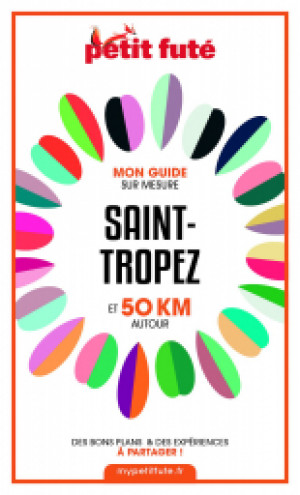 SAINT-TROPEZ ET 50 KM AUTOUR 2021 - Le guide numérique