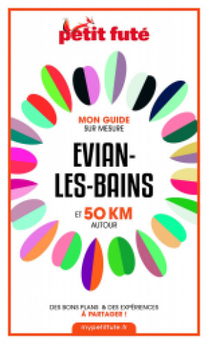 EVIAN-LES-BAINS ET 50 KM AUTOUR 2021 - Le guide numérique