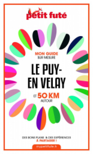 LE PUY-EN VELAY ET 50 KM AUTOUR 2021 - Le guide numérique