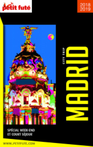 MADRID CITY TRIP 2018/2019 - Le guide numérique